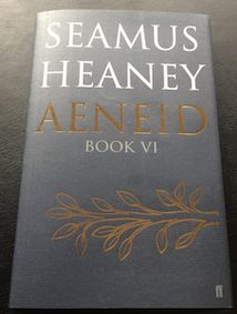 On my desk just now: Seamus Heaney's Aeneid 6.